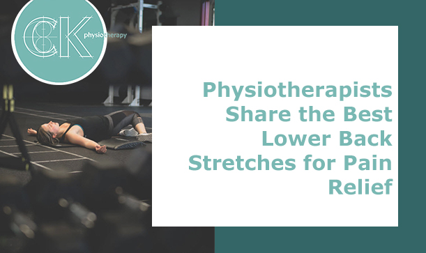 The Best Lower Back Stretches for Pain Relief from Ealing Physio